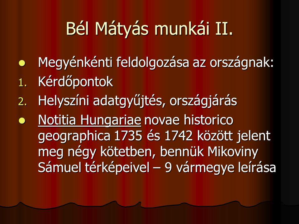 Bél Mátyás munkái II. Megyénkénti feldolgozása az országnak: