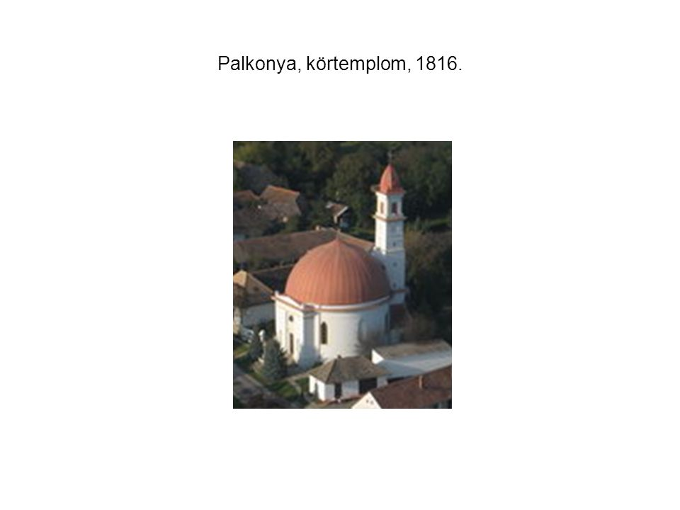Palkonya, körtemplom, 1816.