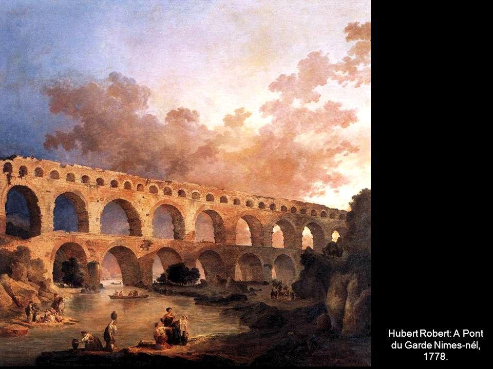 Hubert Robert: A Pont du Garde Nimes-nél, 1778.