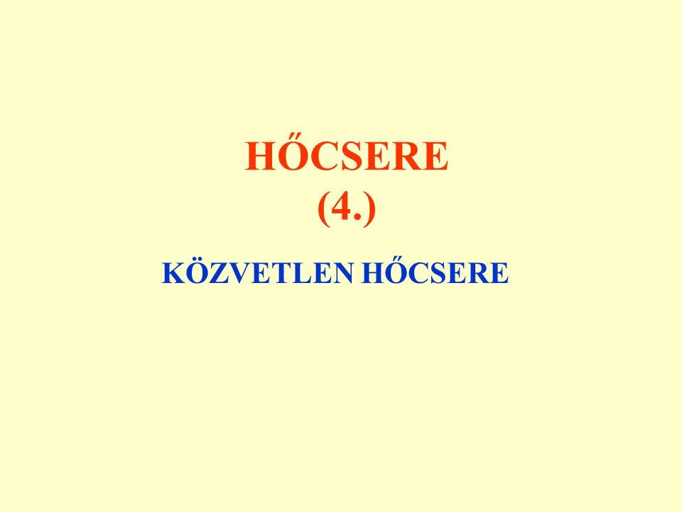 HŐCSERE (4.) KÖZVETLEN HŐCSERE