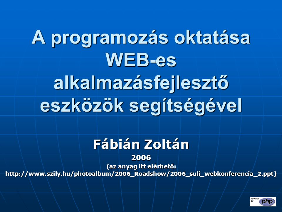 A programozás oktatása WEB-es alkalmazásfejlesztő eszközök segítségével