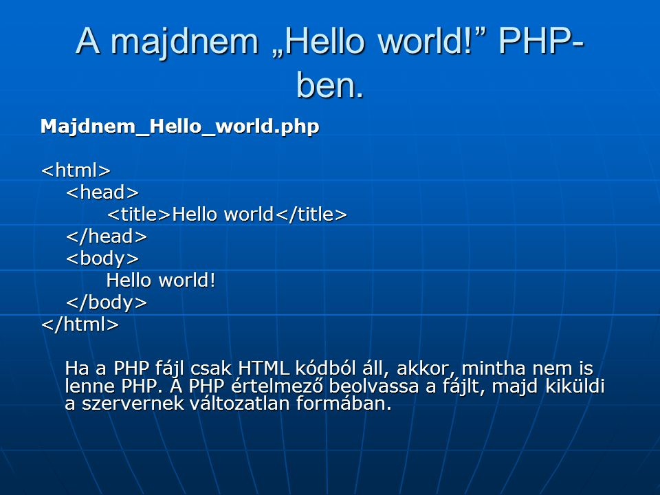 "A majdnem ""Hello world! PHP-ben."