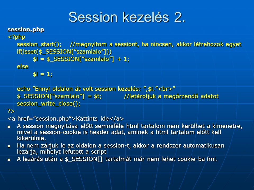 Session kezelés 2. session.php < php