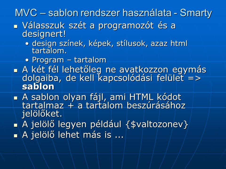 MVC – sablon rendszer használata - Smarty