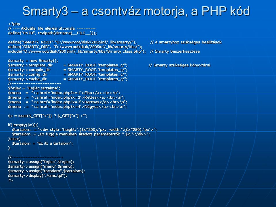 Smarty3 – a csontváz motorja, a PHP kód