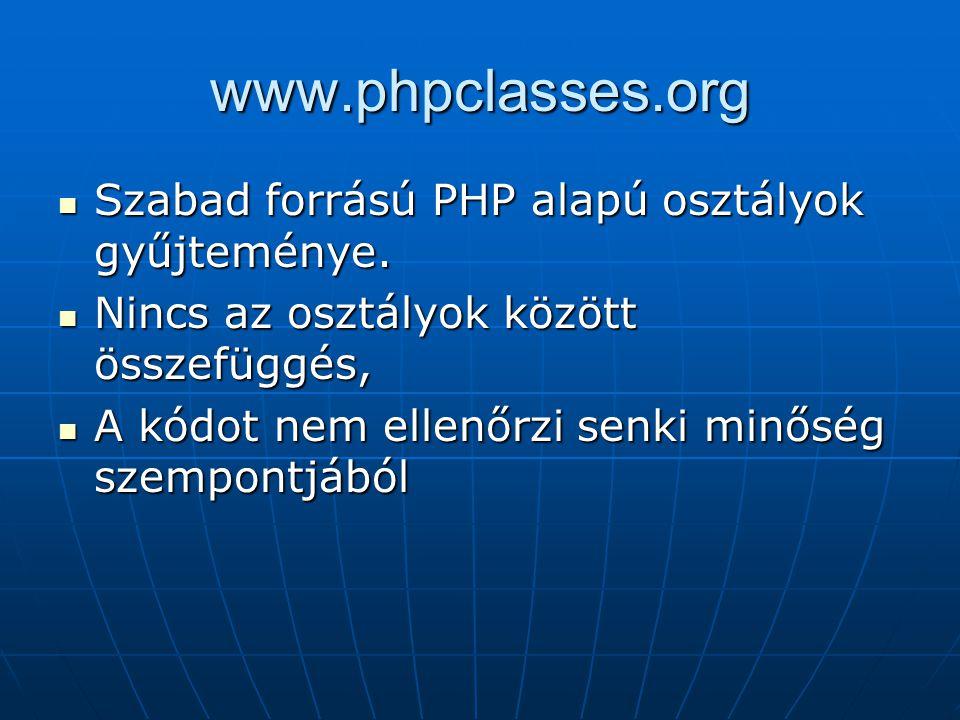 www.phpclasses.org Szabad forrású PHP alapú osztályok gyűjteménye.