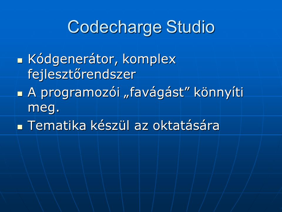 Codecharge Studio Kódgenerátor, komplex fejlesztőrendszer