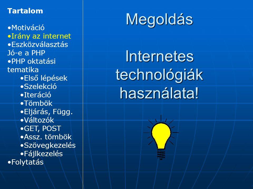 Megoldás Internetes technológiák használata!