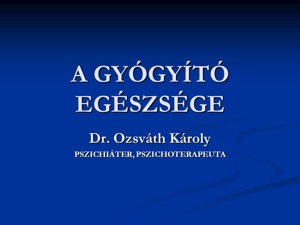 Dr. Ozsváth Károly PSZICHIÁTER, PSZICHOTERAPEUTA