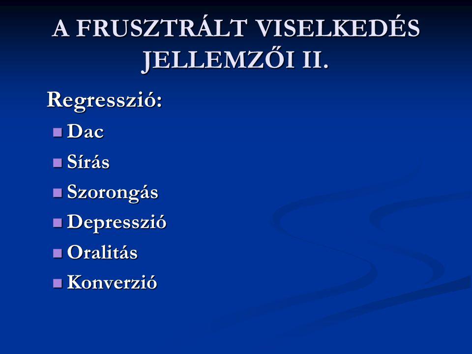 A FRUSZTRÁLT VISELKEDÉS JELLEMZŐI II.
