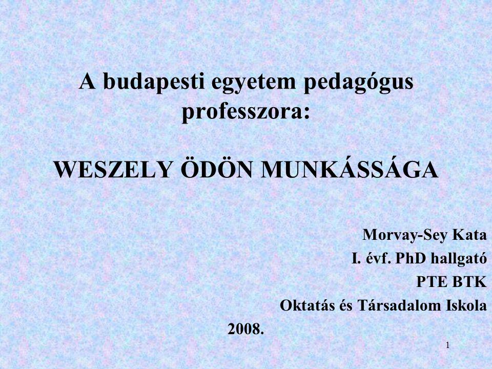 A budapesti egyetem pedagógus professzora: WESZELY ÖDÖN MUNKÁSSÁGA