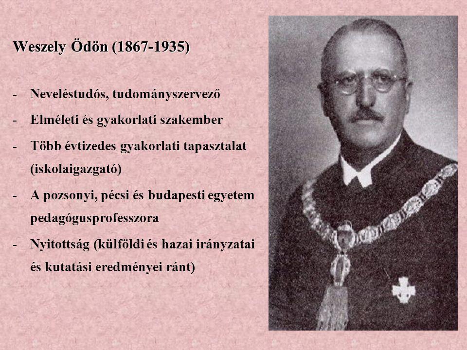 Weszely Ödön (1867-1935) Neveléstudós, tudományszervező