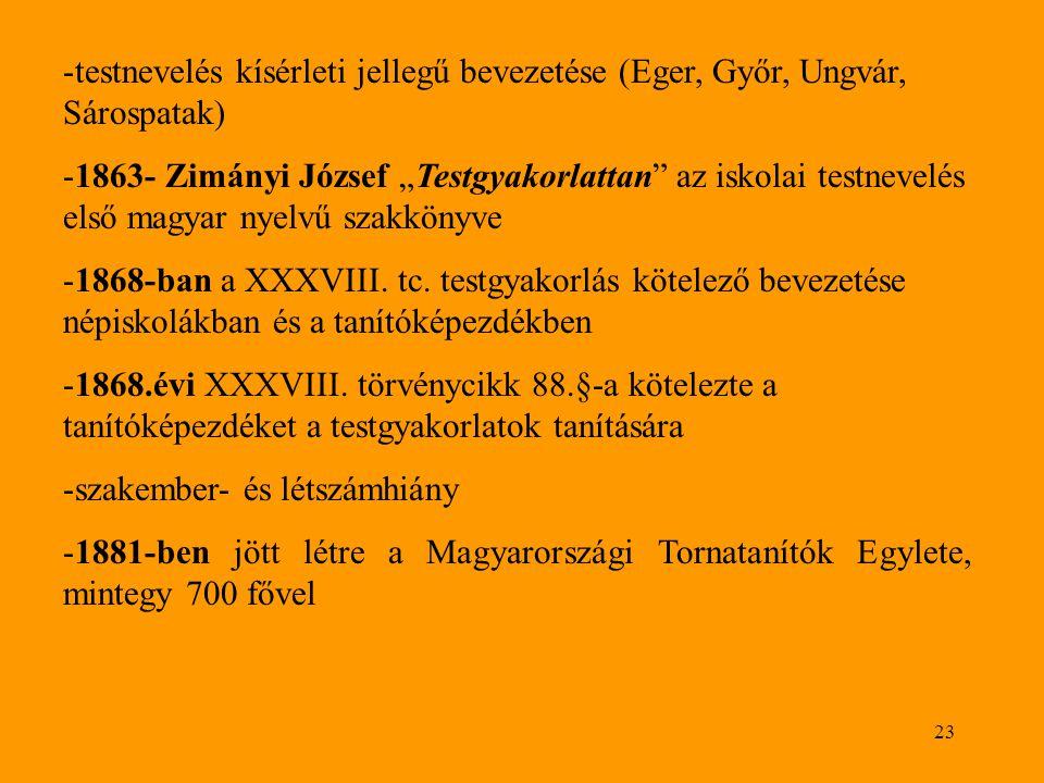 testnevelés kísérleti jellegű bevezetése (Eger, Győr, Ungvár, Sárospatak)