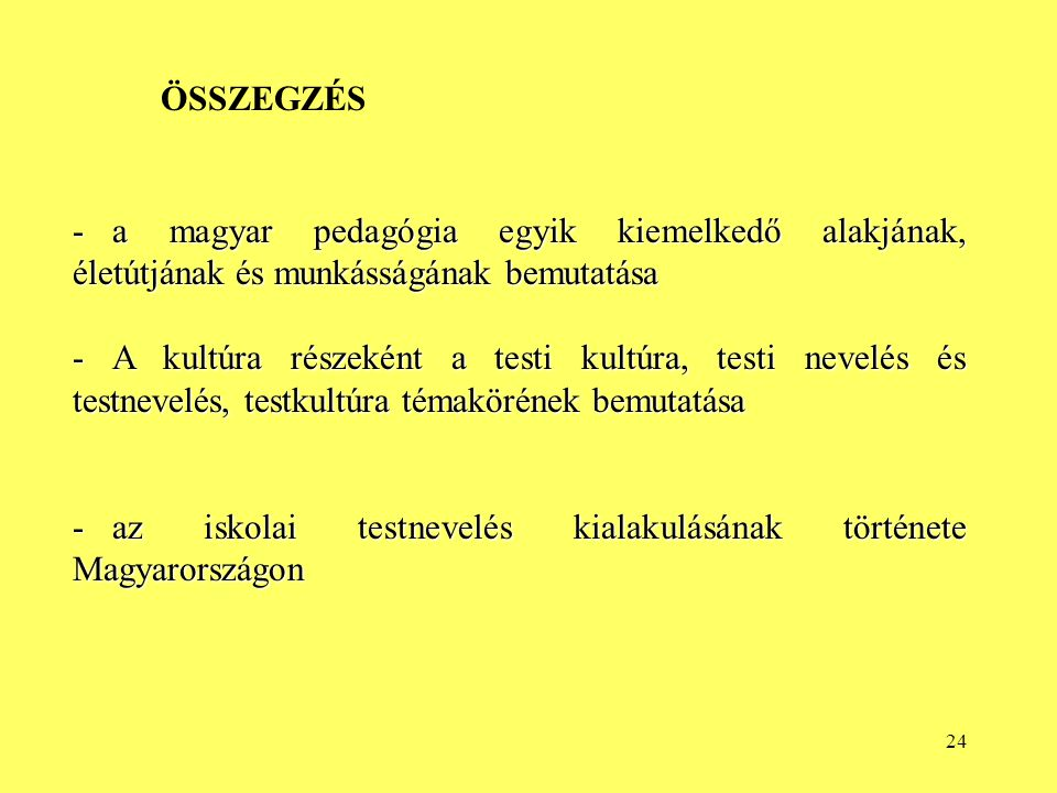 ÖSSZEGZÉS a magyar pedagógia egyik kiemelkedő alakjának, életútjának és munkásságának bemutatása.