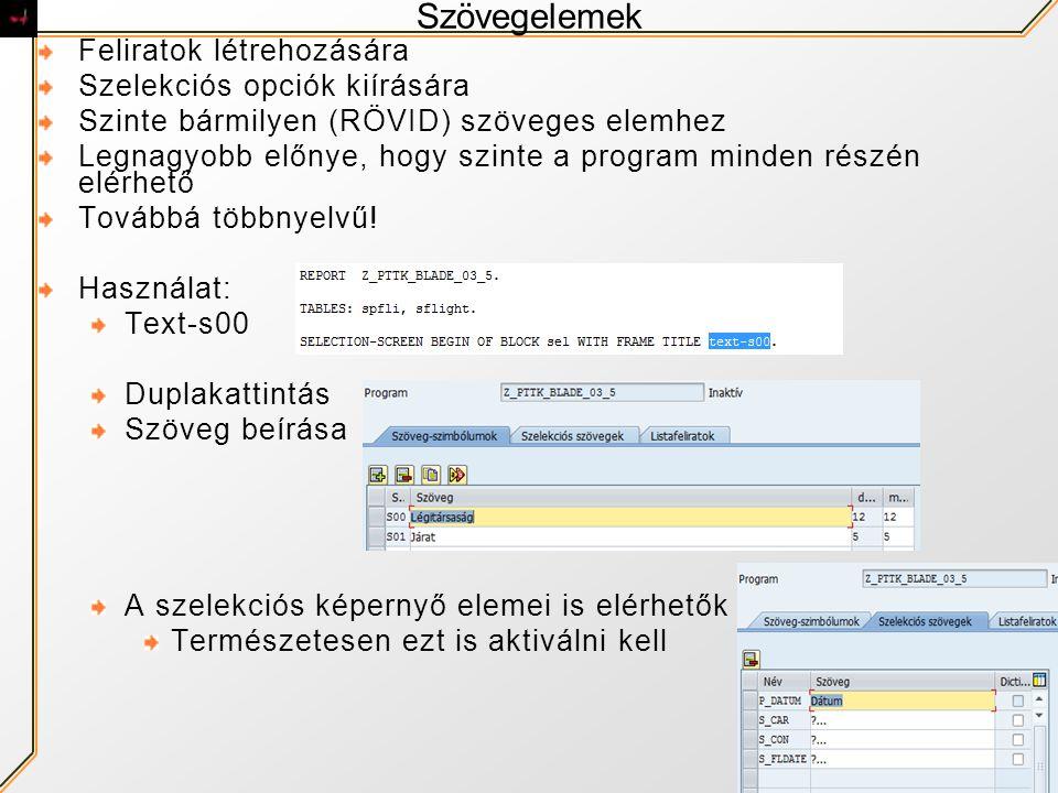 Szövegelemek Feliratok létrehozására Szelekciós opciók kiírására