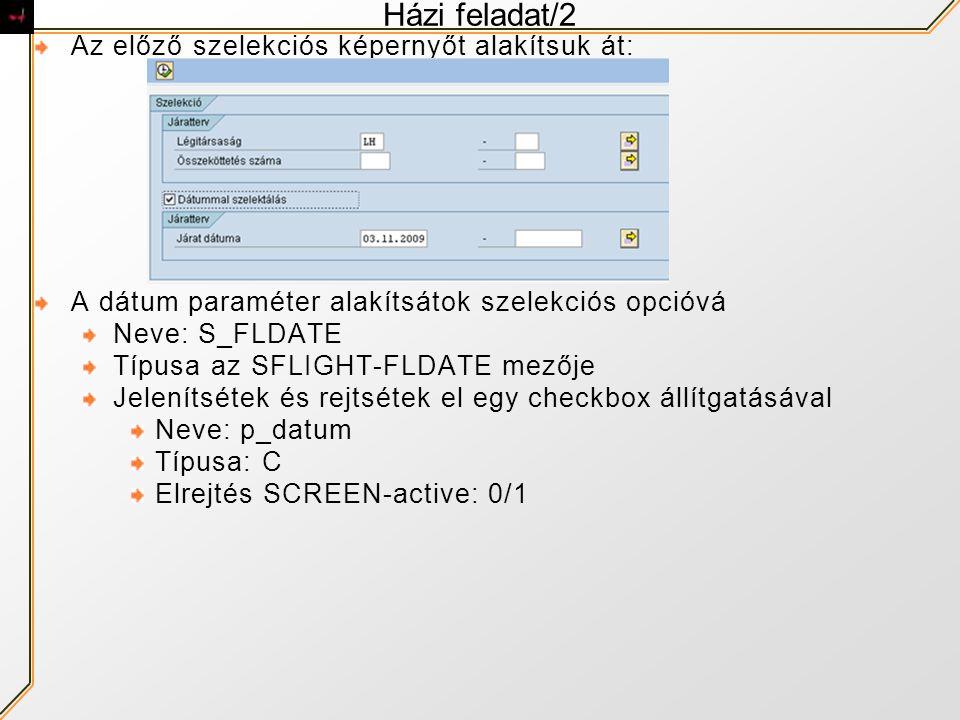 Házi feladat/2 Az előző szelekciós képernyőt alakítsuk át: