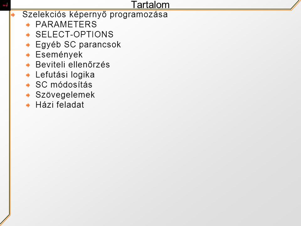 Tartalom Szelekciós képernyő programozása PARAMETERS SELECT-OPTIONS