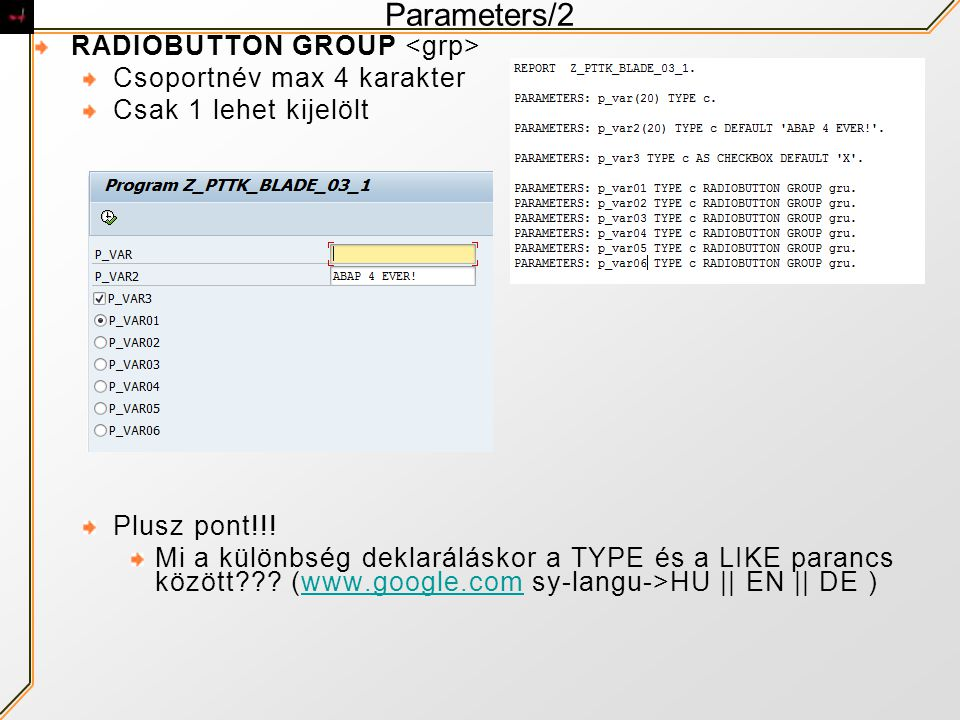 Parameters/2 RADIOBUTTON GROUP <grp> Csoportnév max 4 karakter