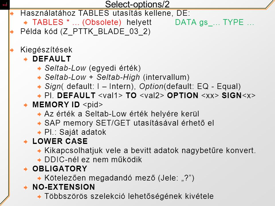 Select-options/2 Használatához TABLES utasítás kellene, DE: