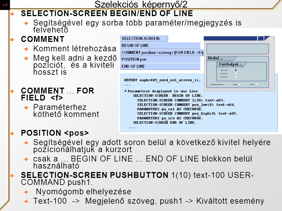 Szelekciós képernyő/2 SELECTION-SCREEN BEGIN/END OF LINE