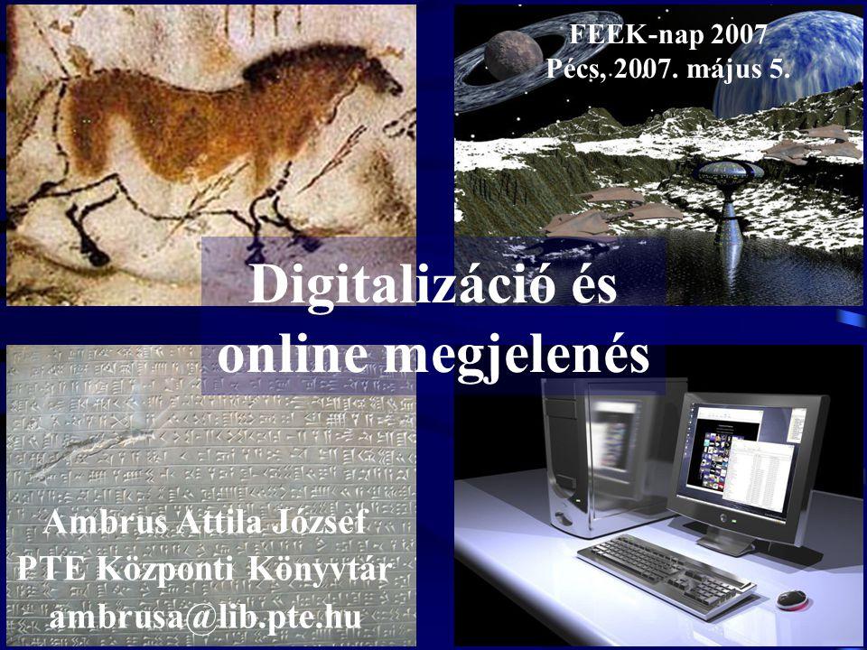 Digitalizáció és online megjelenés