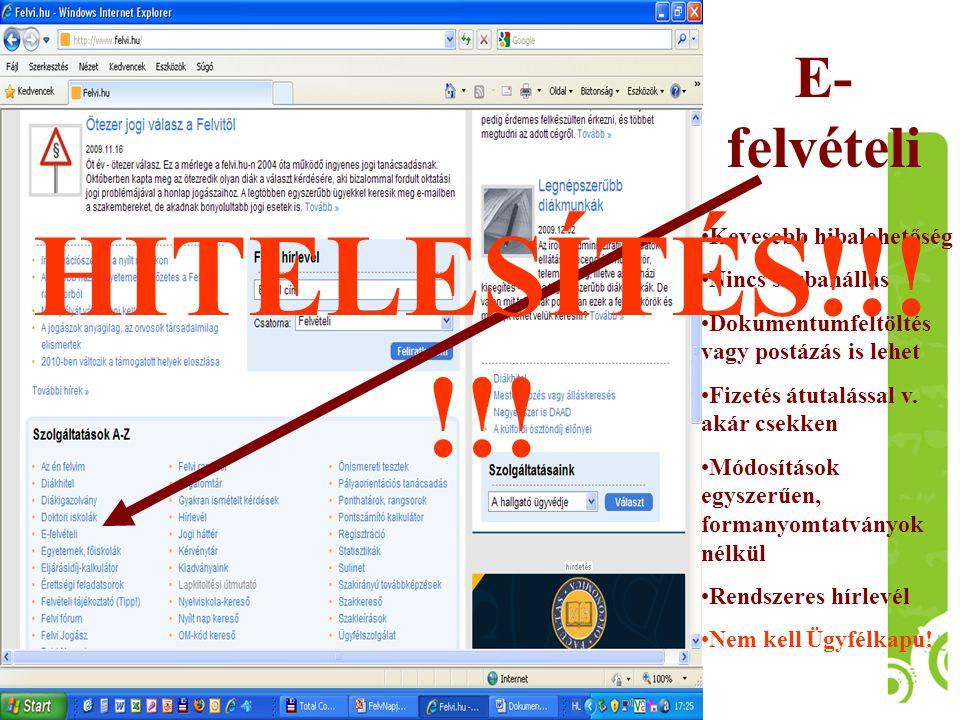 HITELESÍTÉS!!!!!! E-felvételi Kevesebb hibalehetőség Nincs sorbanállás