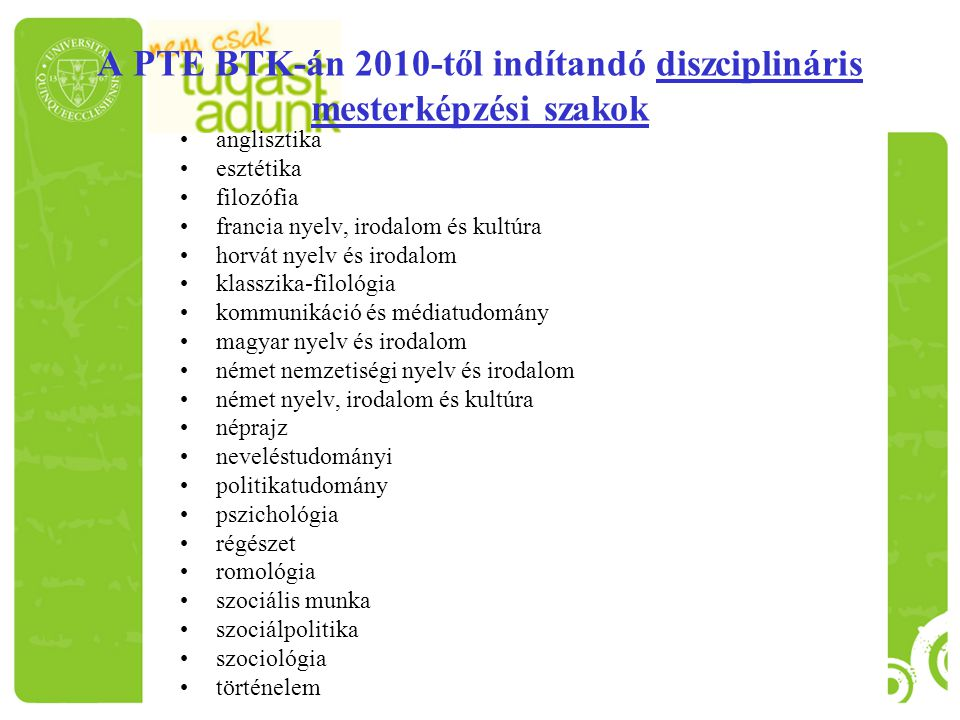A PTE BTK-án 2010-től indítandó diszciplináris mesterképzési szakok