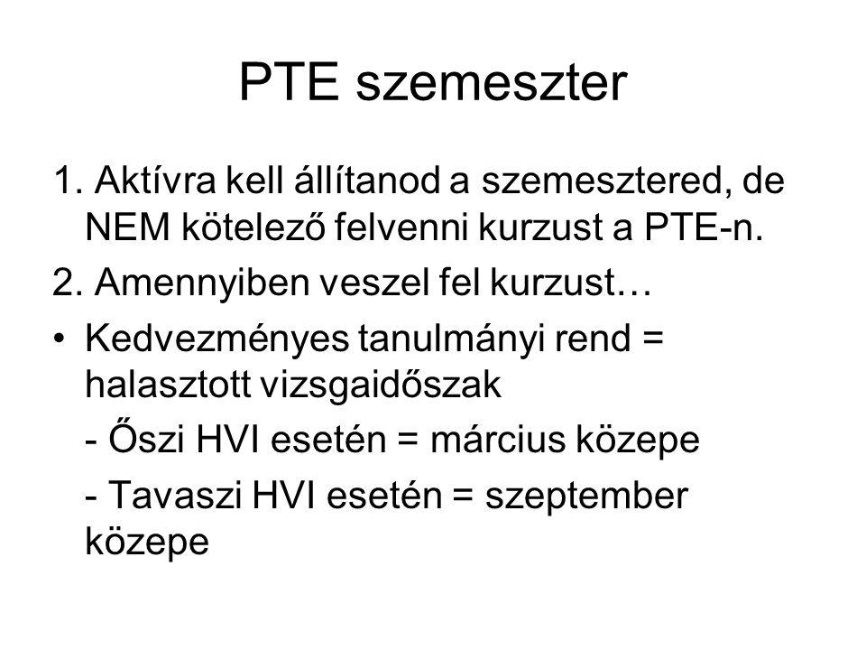 PTE szemeszter 1. Aktívra kell állítanod a szemesztered, de NEM kötelező felvenni kurzust a PTE-n. 2. Amennyiben veszel fel kurzust…