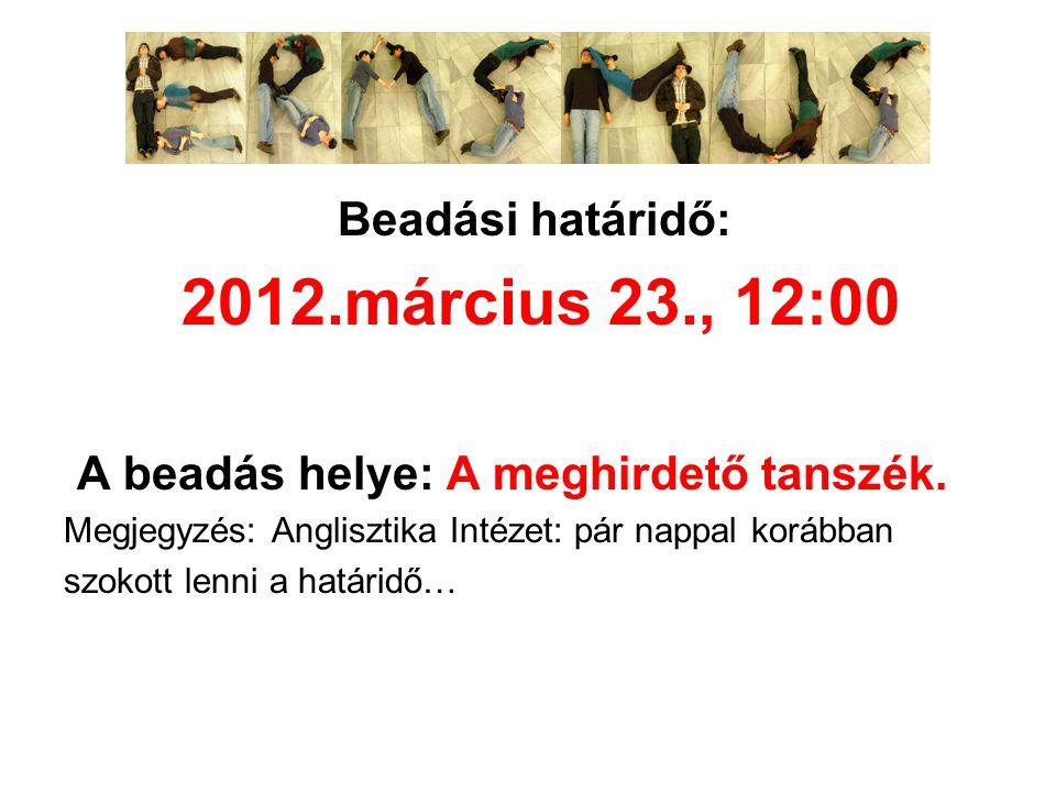 Beadási határidő: 2012.március 23., 12:00