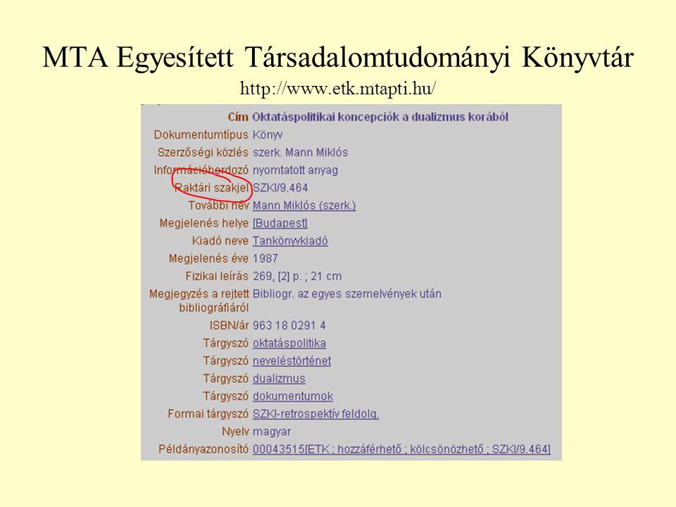MTA Egyesített Társadalomtudományi Könyvtár http://www.etk.mtapti.hu/