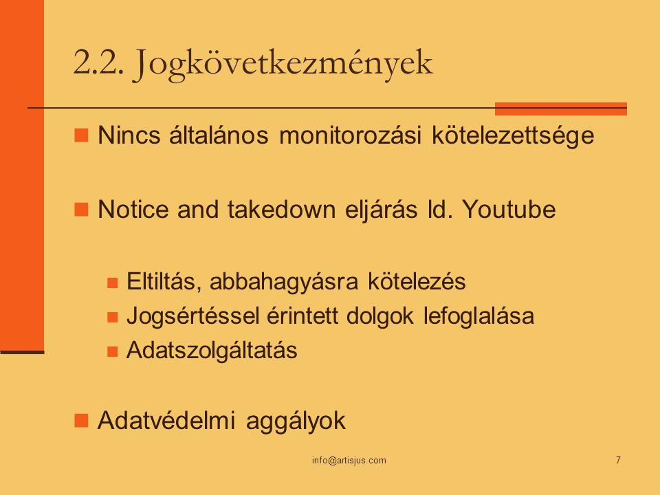 2.2. Jogkövetkezmények Nincs általános monitorozási kötelezettsége