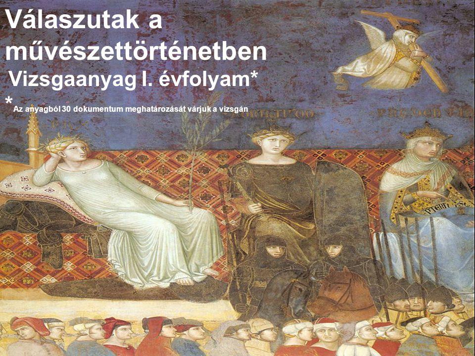 Válaszutak a művészettörténetben Vizsgaanyag I. évfolyam*