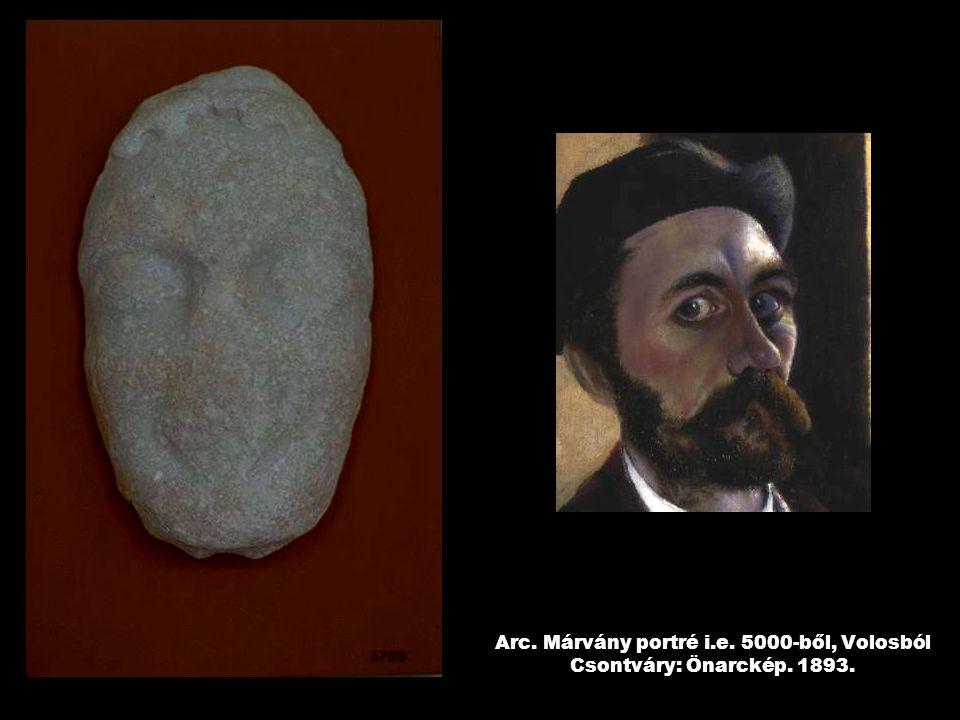 Arc. Márvány portré i.e. 5000-ből, Volosból Csontváry: Önarckép. 1893.