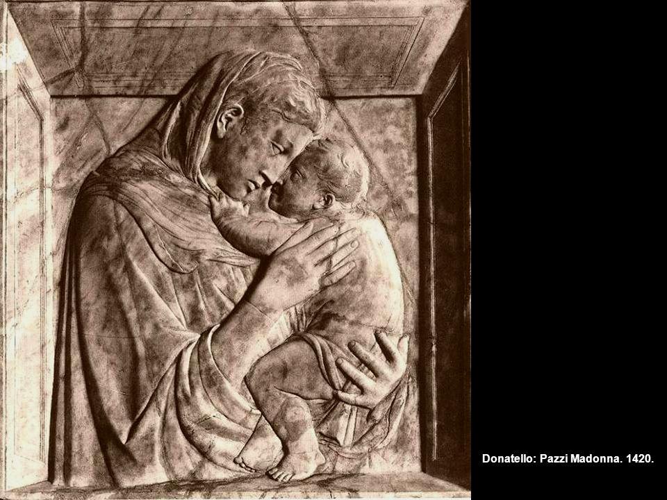 Donatello: Pazzi Madonna. 1420.