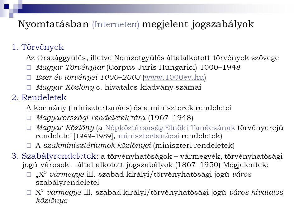 Nyomtatásban (Interneten) megjelent jogszabályok
