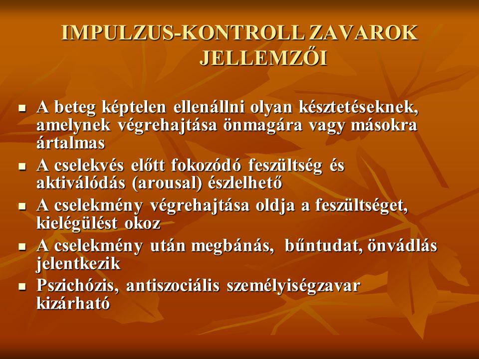 IMPULZUS-KONTROLL ZAVAROK JELLEMZŐI