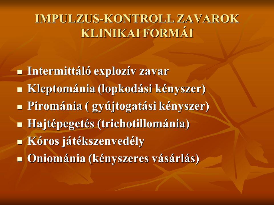 IMPULZUS-KONTROLL ZAVAROK KLINIKAI FORMÁI