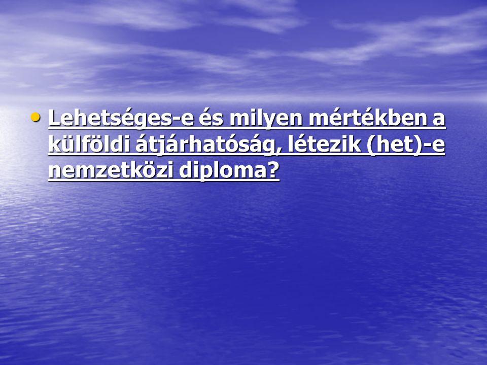 Lehetséges-e és milyen mértékben a külföldi átjárhatóság, létezik (het)-e nemzetközi diploma