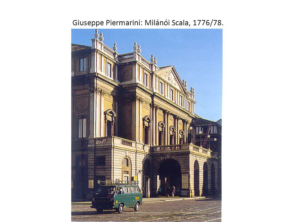 Giuseppe Piermarini: Milánói Scala, 1776/78.