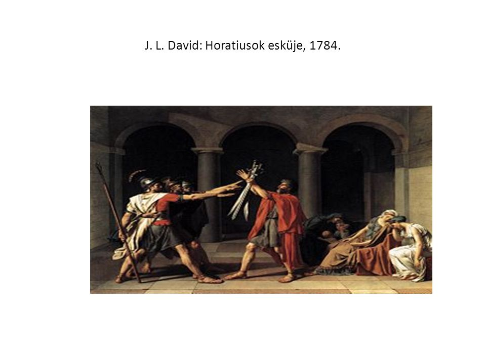 J. L. David: Horatiusok esküje, 1784.