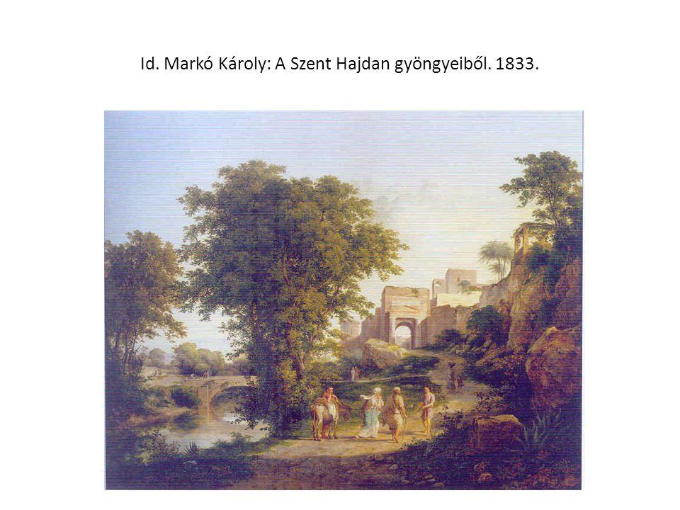 Id. Markó Károly: A Szent Hajdan gyöngyeiből. 1833.