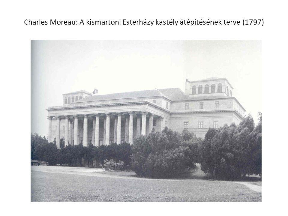 Charles Moreau: A kismartoni Esterházy kastély átépítésének terve (1797)