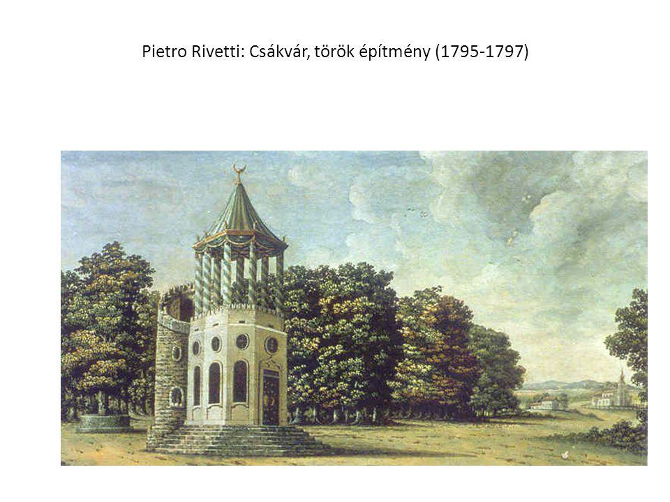 Pietro Rivetti: Csákvár, török építmény (1795-1797)
