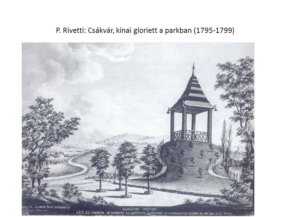 P. Rivetti: Csákvár, kínai gloriett a parkban (1795-1799)