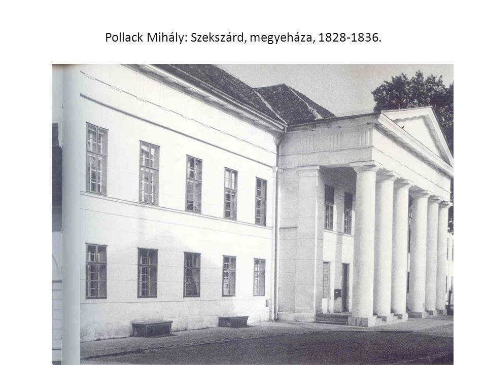 Pollack Mihály: Szekszárd, megyeháza, 1828-1836.