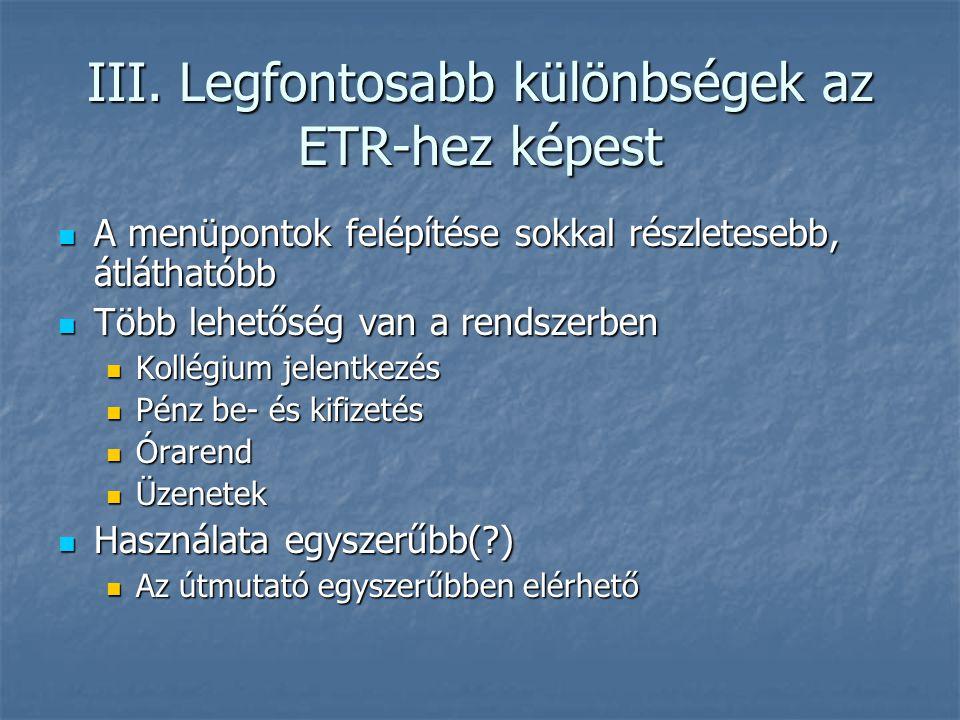 III. Legfontosabb különbségek az ETR-hez képest
