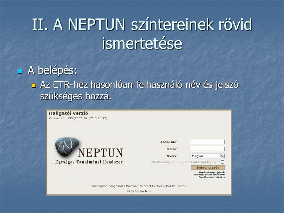 II. A NEPTUN színtereinek rövid ismertetése