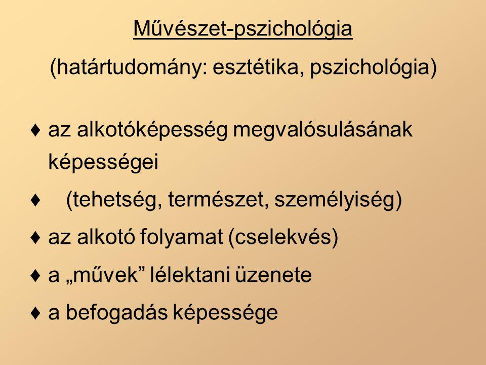 Művészet-pszichológia (határtudomány: esztétika, pszichológia)