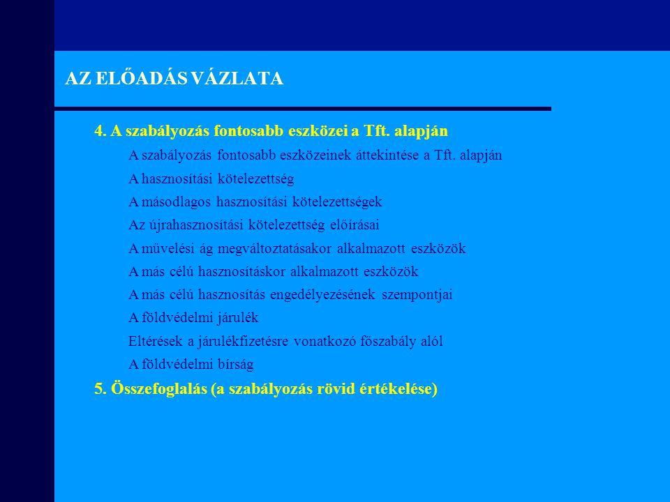 AZ ELŐADÁS VÁZLATA 4. A szabályozás fontosabb eszközei a Tft. alapján
