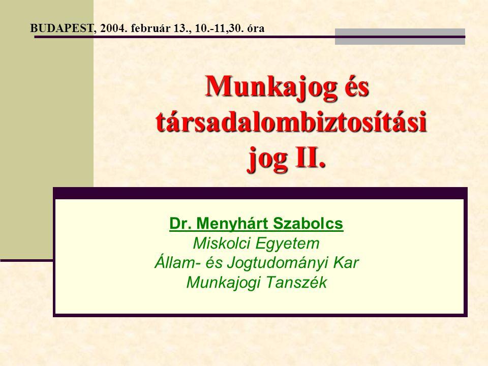 Munkajog és társadalombiztosítási jog II.